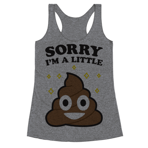 Sorry I'm A Little Shit Racerback Tank Top