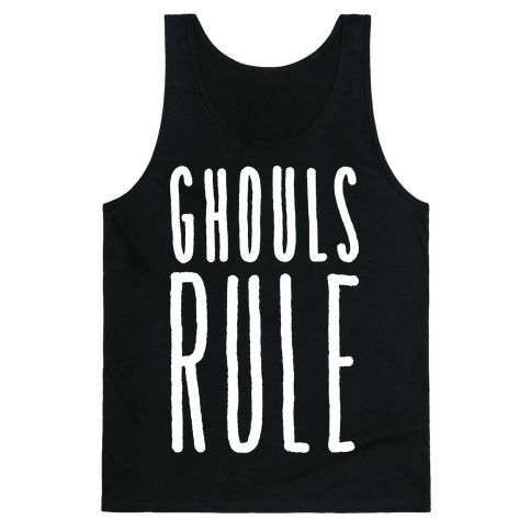 Ghouls Rule (White) Tank Top