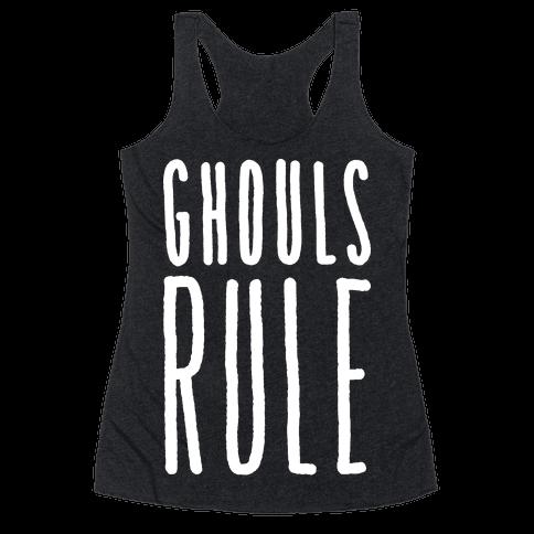 Ghouls Rule (White) Racerback Tank Top