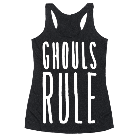 Ghouls Rule (White) Racerback Tank Top