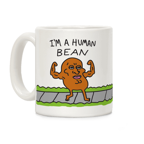 I'm A Human Bean Coffee Mug