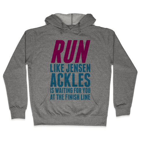 Run Like Jensen Ackles is Waiting Hooded Sweatshirt