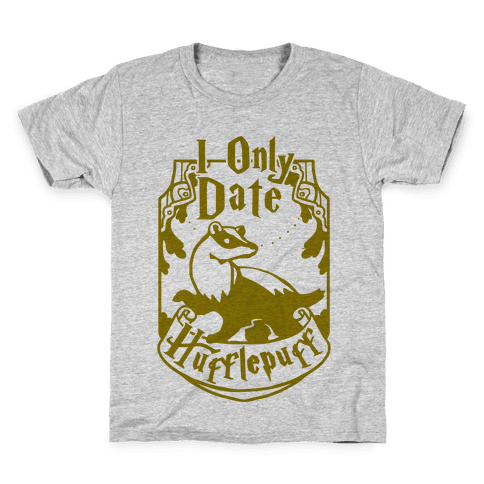 I Only Date Hufflepuff Kids T-Shirt