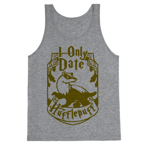 I Only Date Hufflepuff Tank Top