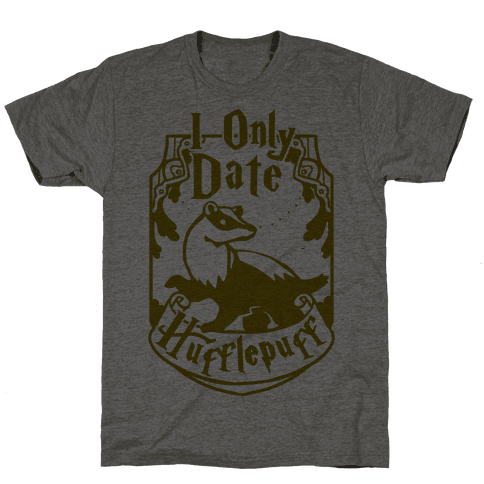 I Only Date Hufflepuff Mens T-Shirt