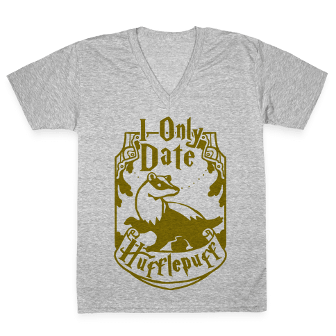 I Only Date Hufflepuff V-Neck Tee Shirt