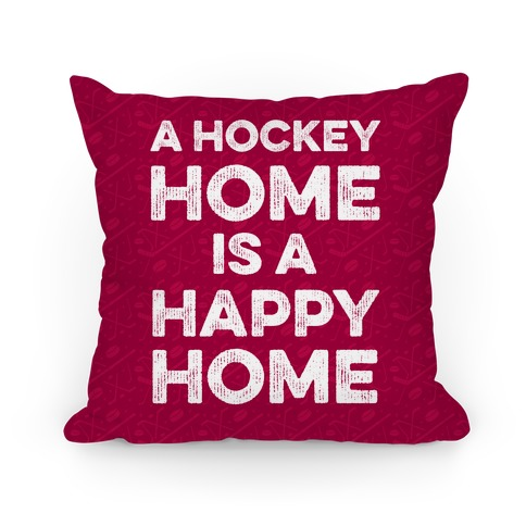 A Hockey Home Is A Happy Home Pillow
