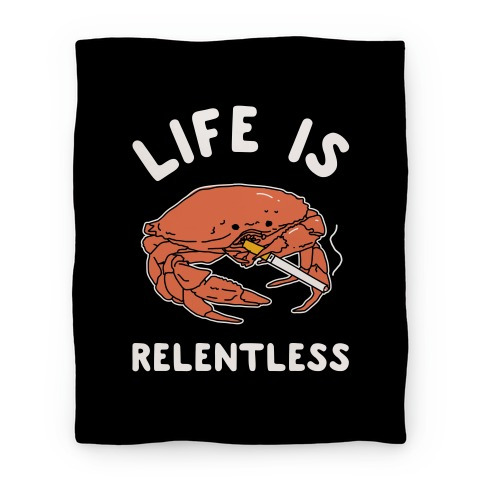 Life is Relentless Blanket
