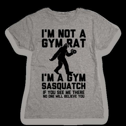 I'm a Gym Sasquatch Womens T-Shirt