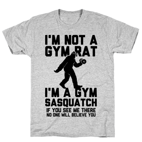 I'm a Gym Sasquatch Mens T-Shirt