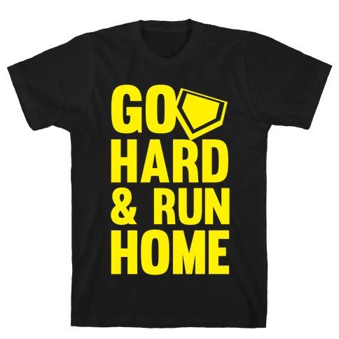 Go Hard & Run Home (Softball) T-Shirt