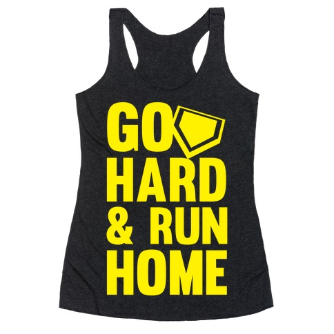 Go Hard & Run Home (Softball) Racerback Tank Top