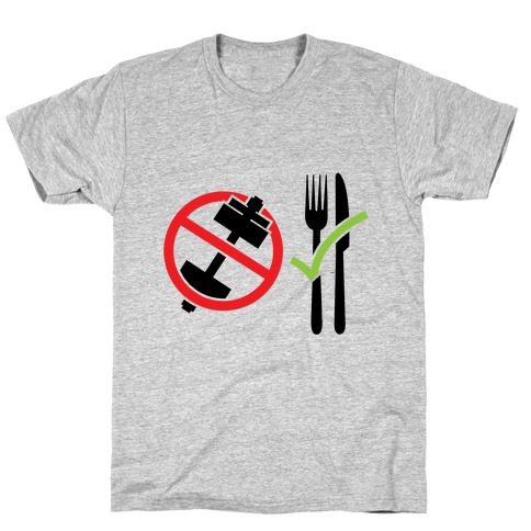 Workout: No   Eat: Yes T-Shirt