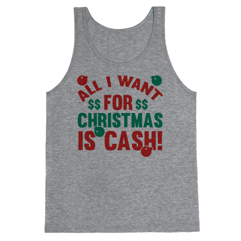 All I Want For Christmas Is Cash Tank Top