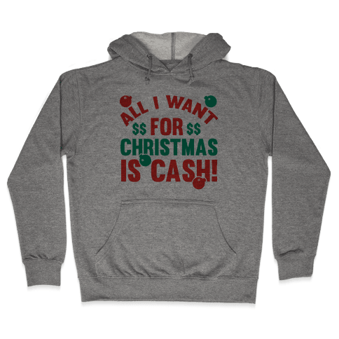 All I Want For Christmas Is Cash Hooded Sweatshirt
