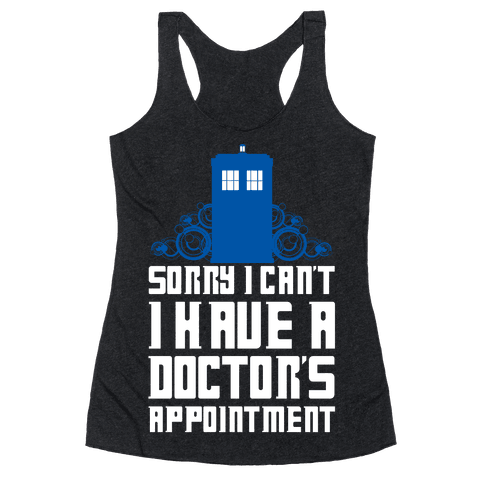 Sorry I Can't, I Have A Doctor's Appointment