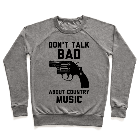 Don't Talk Bad About Country Music Pullover