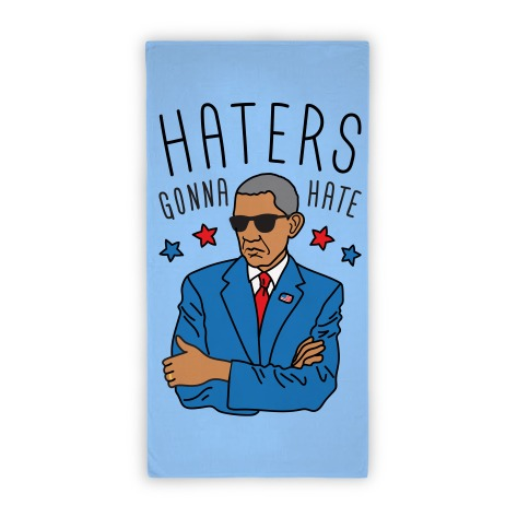 Obama - Haters Gonna Hate (towel) Beach Towel
