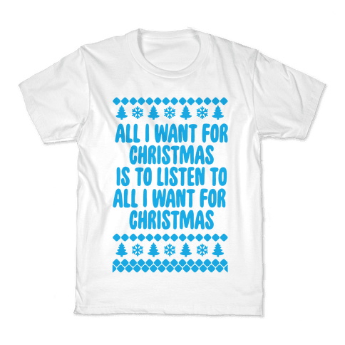 All I Want For Christmas... Kids T-Shirt