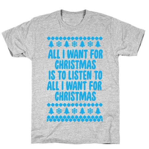 All I Want For Christmas... T-Shirt