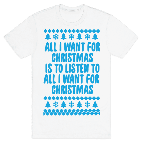 All I Want For Christmas... Mens T-Shirt