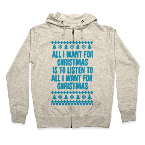 All I Want For Christmas... Zip Hoodie