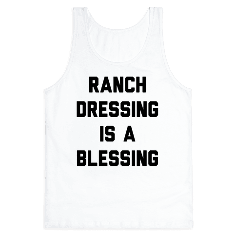 Ranch Dressing Is A Blessing Tank Top