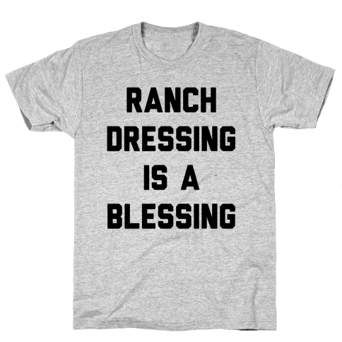 Ranch Dressing Is A Blessing Mens T-Shirt