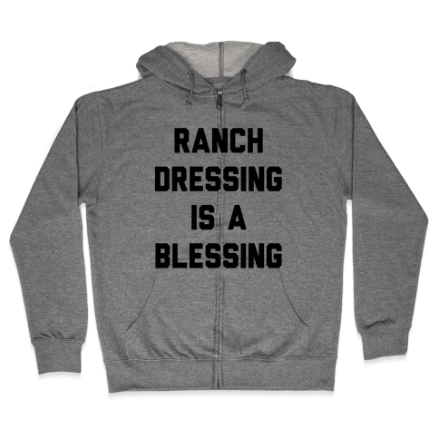 Ranch Dressing Is A Blessing Zip Hoodie