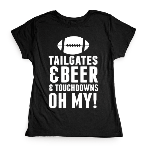Tailgates & Beer & Touchdowns Womens T-Shirt