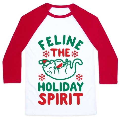 Feline the Holiday Spirit Baseball Tee