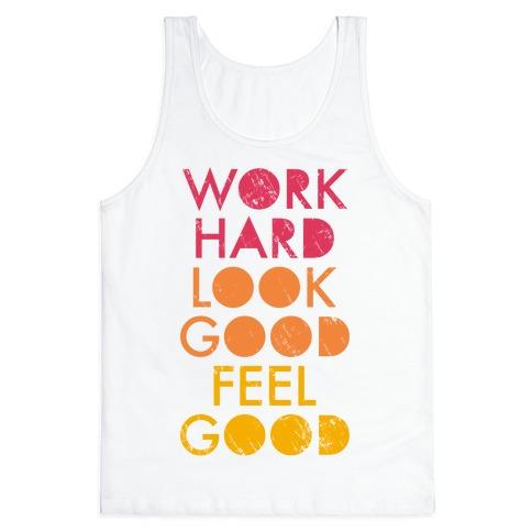 Work Hard Look Good Feel Good (Tank) Tank Top