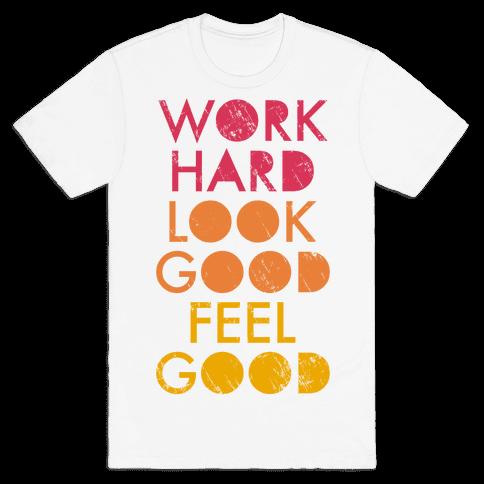 Work Hard Look Good Feel Good (Tank) Mens T-Shirt