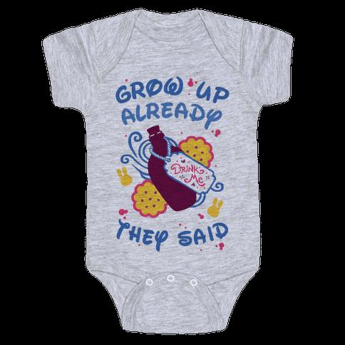Grow Up Already They Said Baby Onesy
