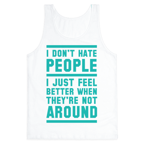I Don't Hate People Tank Top