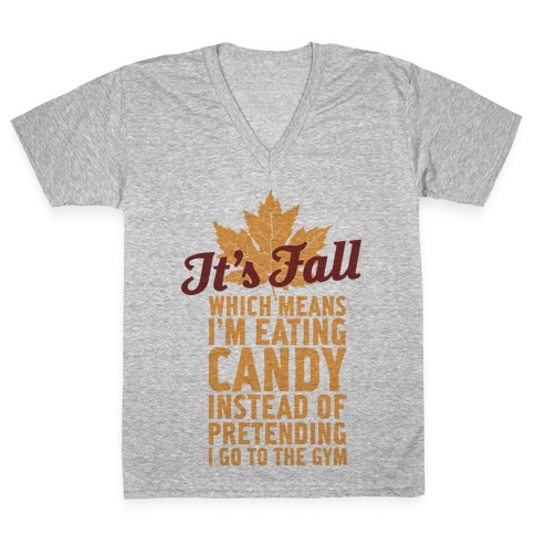 It's Fall Which Means I'm Eating Candy V-Neck Tee Shirt