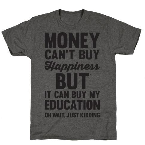 Money Can't Buy T-Shirt