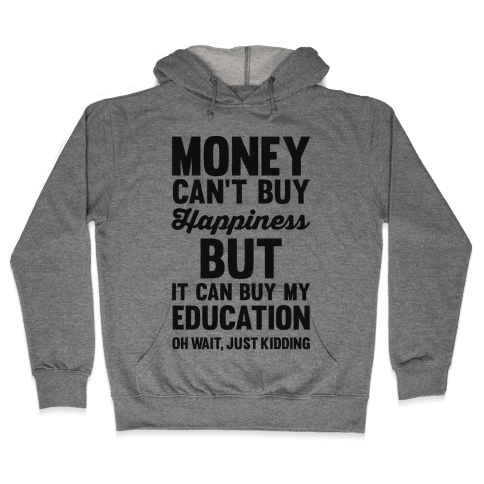 Money Can't Buy Hooded Sweatshirt