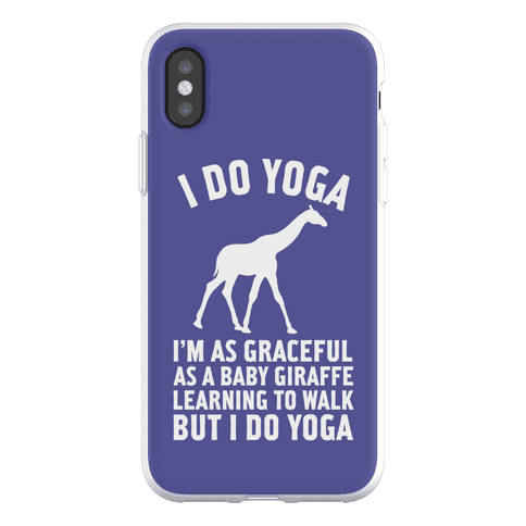 I Do Yoga I'm As Graceful As A Baby Giraffe Learning To Walk Phone Flexi-Case