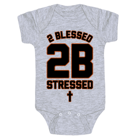 2 Blessed 2B Stressed Baby Onesy
