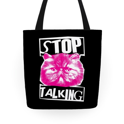 Stop Talking Tote Tote