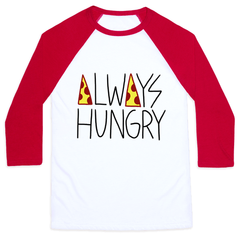 Always Hungry Baseball Tee