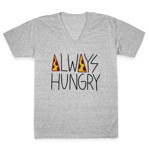 Always Hungry V-Neck Tee Shirt