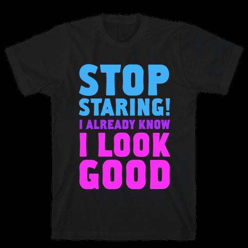 STOP STARING! Mens T-Shirt