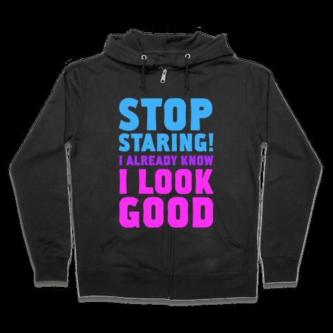 STOP STARING! Zip Hoodie