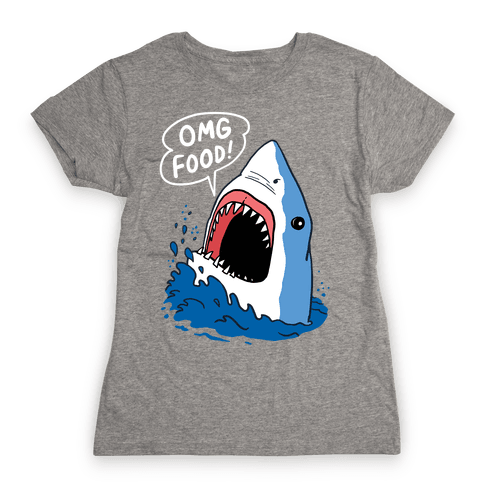 Omg Food Shark Womens T-Shirt