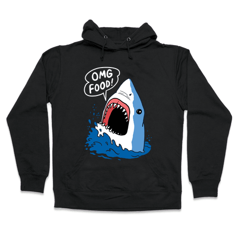 Omg Food Shark Hooded Sweatshirt