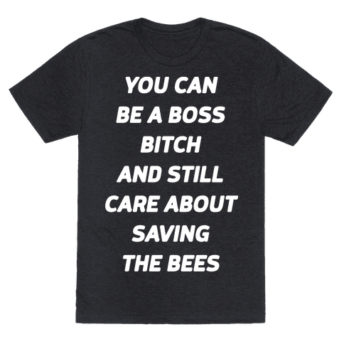 You Can Be A Boss Bitch and Still Care About Saving The Bees