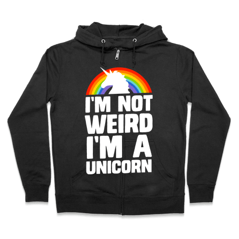 I'm Not Weird I'm a Unicorn Zip Hoodie