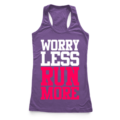 Worry Less Run More Racerback Tank Top